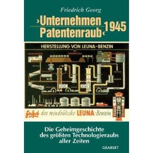 Unternehmen Patentenraub� 1945: Die Geheimgeschichte des größten Technologieraubs aller Zeiten